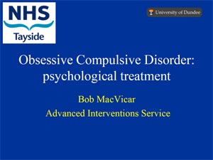 Thumbnail Presentation 2011 04 Psychological Treatment Of OCD Bob MacVicar